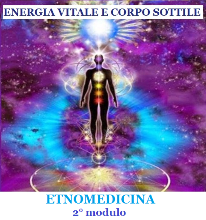 energia-vitale-e-corpo-sottile-etnomedicina-2-modulo-corso-fad